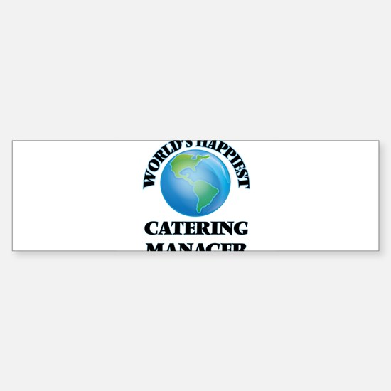 World's Happiest Catering Manager Bumper Bumper Bumper Sticker