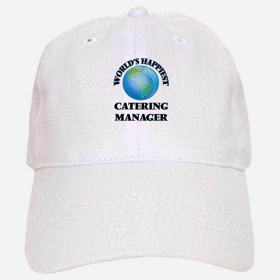 World's Happiest Catering Manager Baseball Baseball Cap