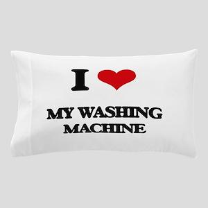 I love My Washing Machine Pillow Case