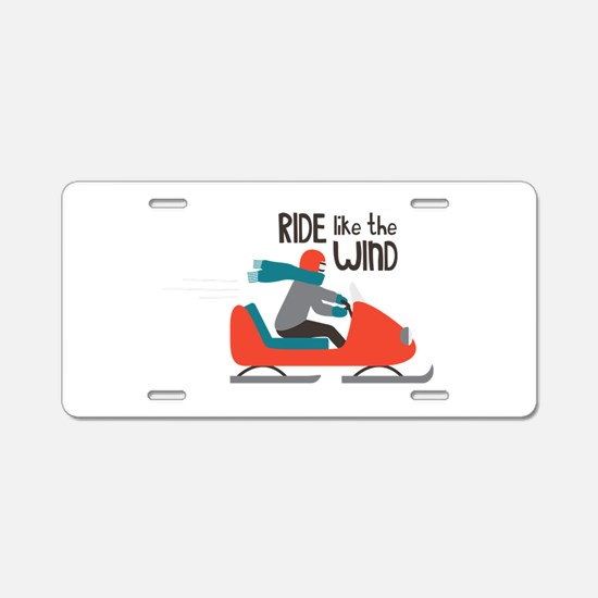 Ride Like The Wind Aluminum License Plate