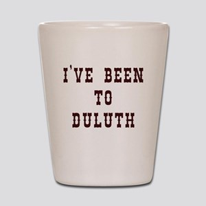 I've Been to Duluth Shot Glass