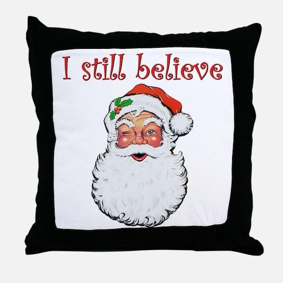 I Still Believe In Santa Claus Throw Pillow