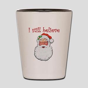 I Still Believe In Santa Claus Shot Glass