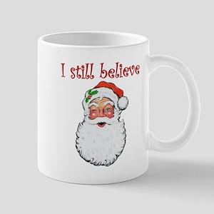 I Still Believe In Santa Claus Mugs