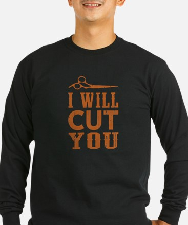 I Will Cut You Long Sleeve T-Shirt