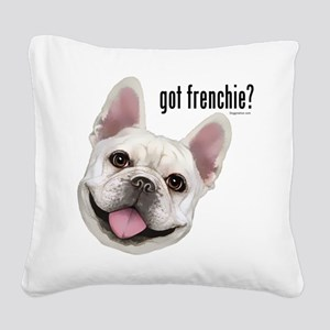 Got Frenchie? Square Canvas Pillow