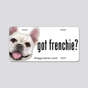 Got Frenchie? Aluminum License Plate