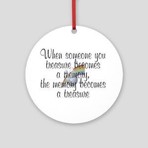 When someone you treasure - Ornament (Round)