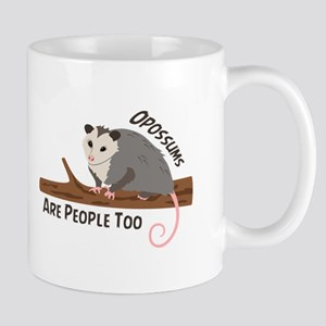 Opossums Are People Mugs