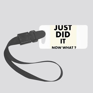 Just DID it, Now What? Luggage Tag