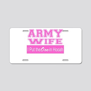 Army Wife Ooo in Hooah_Pink Aluminum License Plate