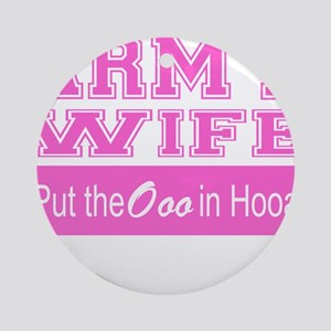 Army Wife Ooo in Hooah_Pink Ornament (Round)