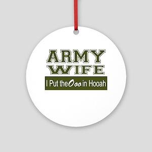 Army Wife Ooo in Hooah_Green Ornament (Round)
