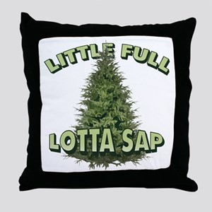 Little Full Lotta Sap Throw Pillow