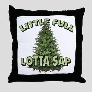 Little Full Lotta Sap Throw Pillow