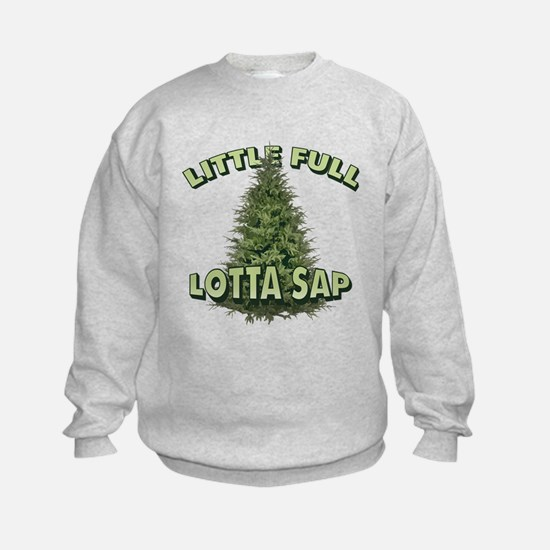 Little Full Lotta Sap Sweatshirt