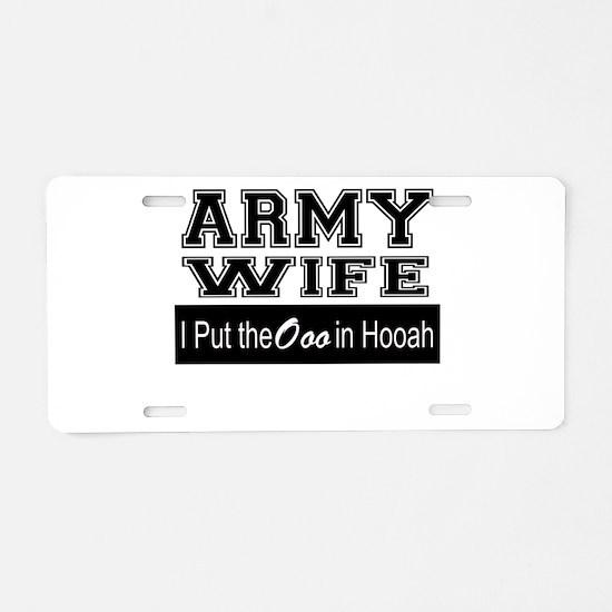 Army Wife Ooo in Hooah_Blac Aluminum License Plate