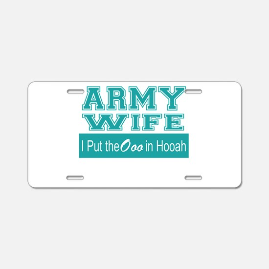 Army Wife Ooo in Hooah_Teal Aluminum License Plate