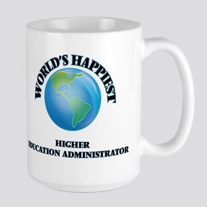 World's Happiest Higher Education Administrat Mugs