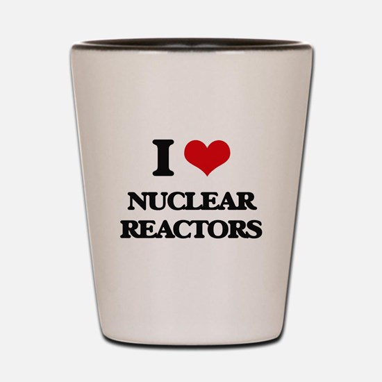 I Love Nuclear Reactors Shot Glass