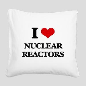 I Love Nuclear Reactors Square Canvas Pillow