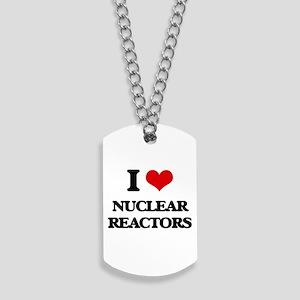 I Love Nuclear Reactors Dog Tags