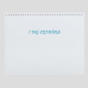 I Dig Crystals Wall Calendar