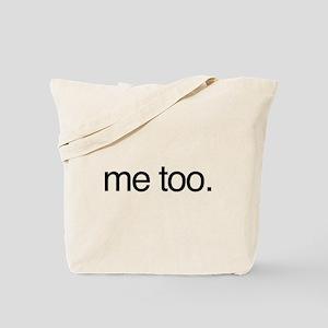 me too. Tote Bag