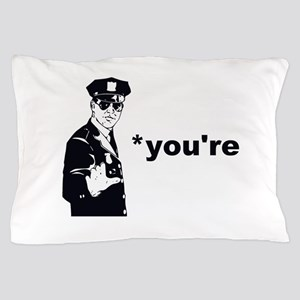 You're Your Grammar Police Pillow Case