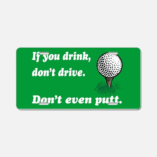 DON'T EVEN PUTT Aluminum License Plate