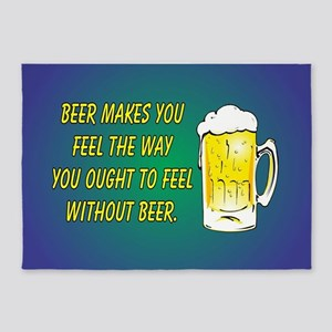 BEER MAKES YOU FEEL 5'x7'Area Rug
