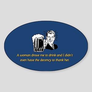 A WOMAN DROVE ME Sticker (Oval)