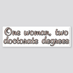 One woman, two doctorate - Sticker (Bumper)