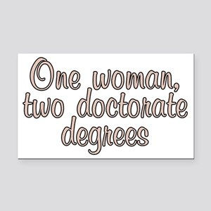 One woman, two doctorate - Rectangle Car Magnet