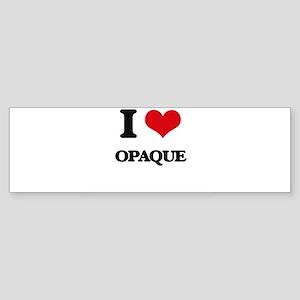I Love Opaque Bumper Sticker