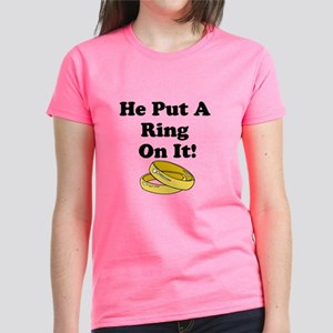 He Put A Ring On It T-Shirt