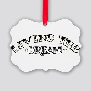 Living the Dream Ornament