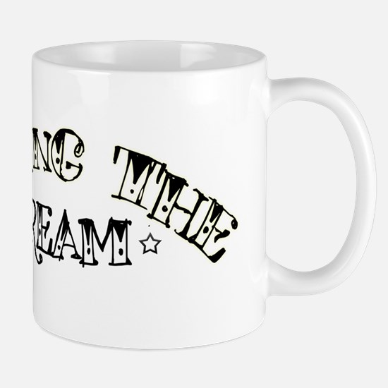 Living The Dream Coffee Mugs