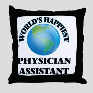 World's Happiest Physician Assistant Throw Pillow