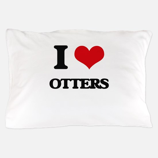 I Love Otters Pillow Case
