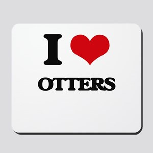 I Love Otters Mousepad
