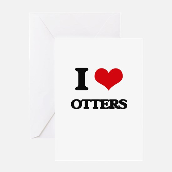 I Love Otters Greeting Cards