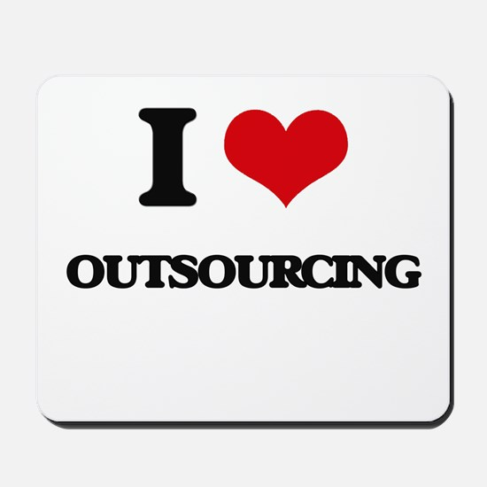 I Love Outsourcing Mousepad