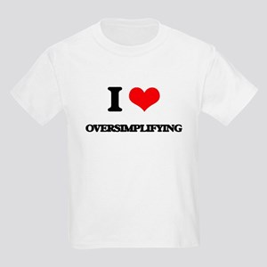 I Love Oversimplifying T-Shirt