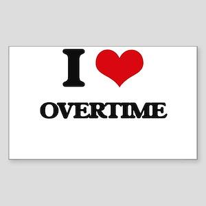 I Love Overtime Sticker