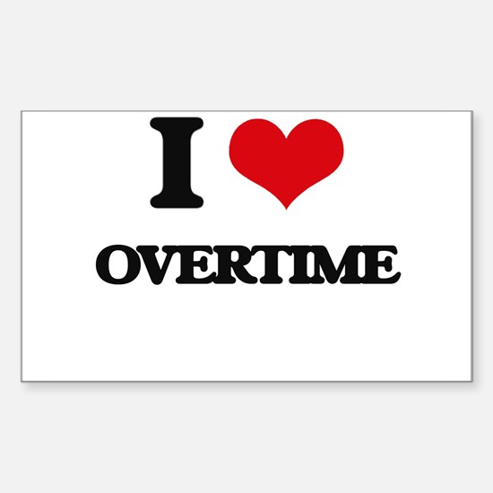 I Love Overtime Decal