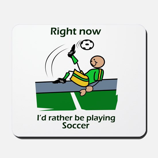 Right now soccer Mousepad
