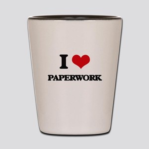 I Love Paperwork Shot Glass