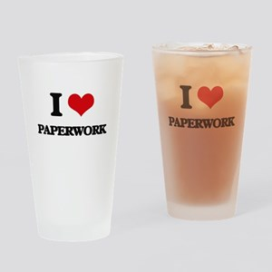 I Love Paperwork Drinking Glass
