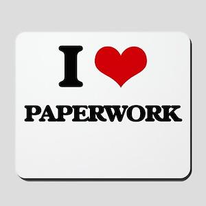 I Love Paperwork Mousepad